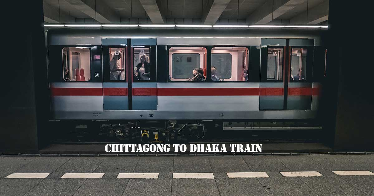Chittagong to Dhaka Train