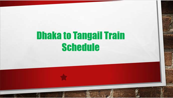 Dhaka to Tangail Train Schedule 2021