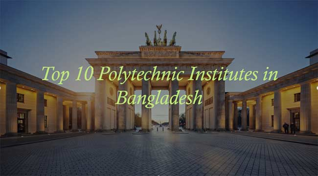 Top 10 Polytechnic Institutes in Bangladesh